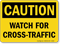 Caution Watch Cross Traffic Sign