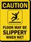 Caution Wet Floor Slippery Sign