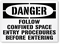 Danger: Follow Confined Space Entry Sign