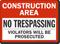 Construction Area No Trespassing Sign