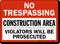 No Trespassing Construction Violators Prosecuted Sign