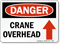 Danger: Crane Overhead (Arrow Up)