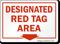 Designated Red Tag Area Sign