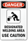Designated Welding Area - Use Caution Sign