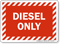Diesel Only Gas Station Sign