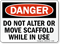 Scaffold In Use Do Not Alter/Move Sign