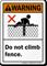 Do Not Climb Fence Warning Sign