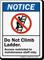 Do Not Climb Ladder Notice Sign