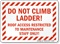 Do Not Climb Ladder! Maintenance Staff Only Sign
