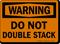 Do Not Double Stack OSHA Warning Sign