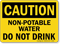 Caution Non-Potable Water Drink Sign