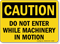 Caution Do Not Enter Machinery Motion Sign