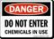 Danger: Do Not Enter Chemicals In Use