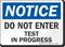 Do Not Enter Test In Progress OSHA Notice Sign