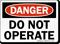 Danger Sign: Do Not Operate