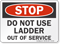 Do Not Use Ladder Out Of Service Stop Sign