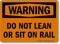 Do Not Lean On Rail Warning Sign