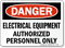 Best-Selling Electrical Equipment Authorized Personnel Danger Sign