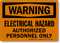 Warning Electrical Hazard Authorized Personnel Sign