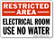 Electrical Room Use No Water Restricted Area Sign