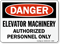 OSHA Danger Elevator Machinery Authorized Personnel Sign