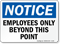 Notice Employees Only Beyond Point Sign