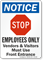 Employees Only Visitors Use Front Entrance Notice Sign