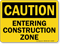 Entering Construction Zone OSHA Caution Sign