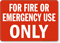 Fire Emergency Use Only Sign