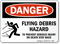 Flying Debris Hazard Prevent Injury Sign