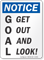 GOAL Get Out And Look OSHA Notice Sign