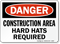Danger Construction Hard Hats Required Sign