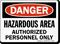Danger: Hazardous Area Authorized Personnel Only
