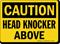 Head Knocker Above OSHA Caution Sign