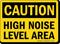 Caution High Noise Level Area Sign