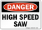 Danger: High Speed Saw