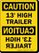 13 Feet High Trailer OSHA Caution Sign