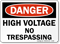 Danger: High Voltage No Trespassing