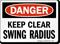 Keep Clear Swing Radius OSHA Danger Sign