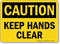 Caution: Keep Hands Clear