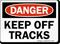 Keep Off Tracks OSHA Danger Rail Sign