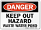 Keep Out Hazard Waste Water Pond Sign