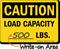 Caution Max Load Capacity Sign