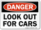 Look Out for Cars OSHA Danger Sign