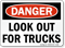 Look Out For Trucks Danger Sign