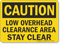 Low Overhead Clearance Area Stay Clear OSHA Caution Sign