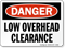 Danger: Low Overhead Clearance