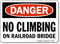 No Climbing on Railroad Bridge Danger Rail Sign