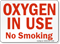 Oxygen In Use No Smoking Sign