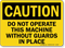 Caution Do Not Operate This Machine Sign